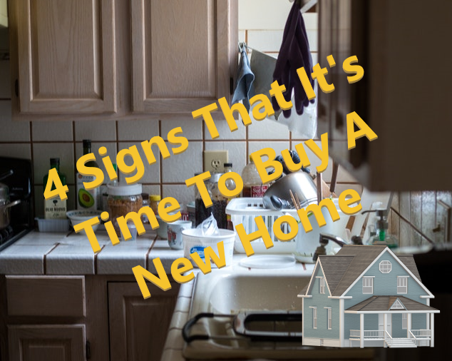 4 Signs That It's Time to Buy A New Home