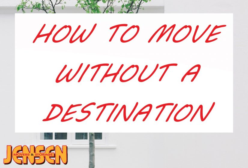 How to Move Without a Destination